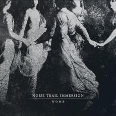 Womb mp3 Album by Noise Trail Immersion