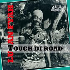 Touch Di Road mp3 Album by Lutan Fyah