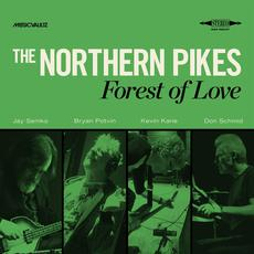 Forest Of Love mp3 Album by The Northern Pikes