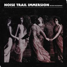 Deadly Blessings mp3 Single by Noise Trail Immersion
