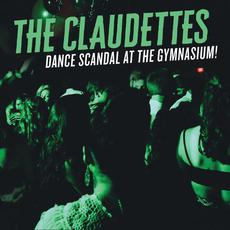 Dance Scandal At The Gymnasium! mp3 Album by The Claudettes