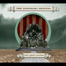 Holy Ghost Station mp3 Album by The Dustbowl Revival
