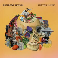 Is It You, Is It Me mp3 Album by The Dustbowl Revival