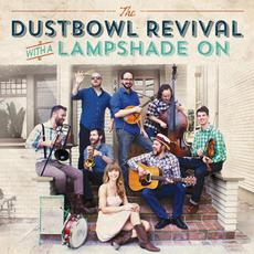 With a Lampshade On mp3 Album by The Dustbowl Revival