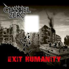 Exit Humanity mp3 Album by Channel Zero