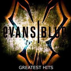 Greatest Hits mp3 Artist Compilation by Evans Blue