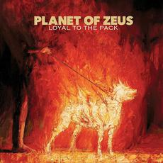 Loyal to the Pack mp3 Album by Planet Of Zeus