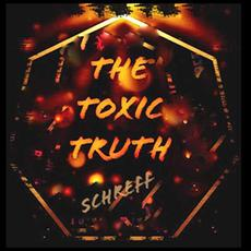 The Toxic Truth mp3 Album by Schreff