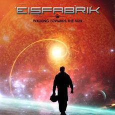 Walking Towards the Sun mp3 Single by Eisfabrik