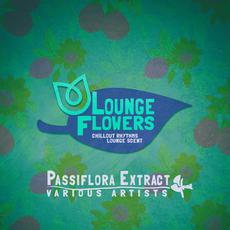 Lounge Flowers: Passiflora Extract mp3 Compilation by Various Artists