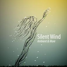 Silent Wind: Ambient & More mp3 Compilation by Various Artists