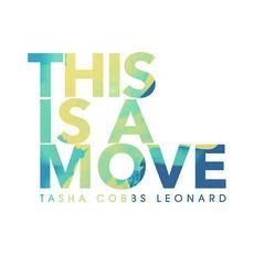 This Is A Move (Live) mp3 Single by Tasha Cobbs Leonard