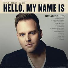 Hello, My Name Is: Greatest Hits mp3 Artist Compilation by Matthew West