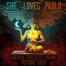 Death Threats From Future Self mp3 Album by She Loves Pablo