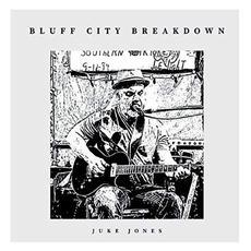 Bluff City Breakdown mp3 Album by Juke Jones