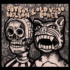 Fatboy Wilson & Old Viejo Bones mp3 Album by Fatboy Wilson & Old Viejo Bones