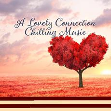 A Lovely Connection Chilling Music mp3 Compilation by Various Artists