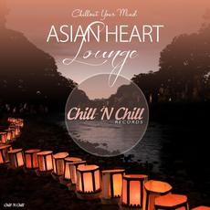Chillout Your Mind: Asian Heart Lounge mp3 Compilation by Various Artists