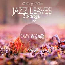 Chillout Your Mind: Jazz Leaves Lounge mp3 Compilation by Various Artists