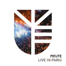Live in Paris mp3 Live by MEUTE