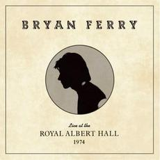 Live at the Royal Albert Hall, 1974 mp3 Live by Bryan Ferry
