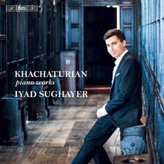 Khachaturian: Piano Works mp3 Album by Iyad Sughayer