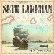 A Pilgrim's Tale mp3 Album by Seth Lakeman