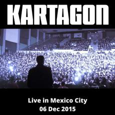 Live In Mexico City 06.12.2015 mp3 Live by Kartagon