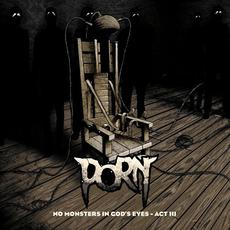 No Monsters In God's Eyes – Act III mp3 Album by Porn