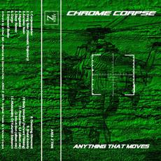 Anything That Moves mp3 Album by Chrome Corpse