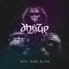 Deaf Dumb Blind mp3 Album by The Dhaze