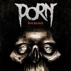 Evil Six Evil mp3 Single by Porn
