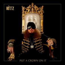 Put a Crown on It mp3 Album by Rittz