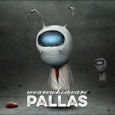 wearewhoweare mp3 Album by Pallas