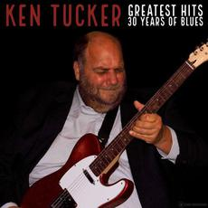 Greatest Hits: 30 Years of Blues mp3 Artist Compilation by Ken Tucker