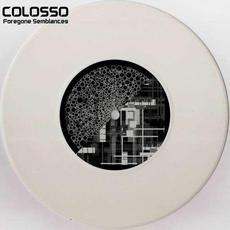Foregone Semblances mp3 Album by Colosso