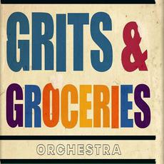 Grits and Groceries Orchestra mp3 Album by Grits and Groceries Orchestra