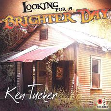 Looking for a Brighter Day mp3 Album by Ken Tucker