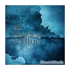 All Shades of Blue mp3 Album by Blue Attitude