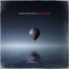 Keep Us Alive mp3 Single by Aliens Ate My Setlist