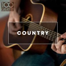 100 Greatest Country: The Best Hits from Nashville and Beyond mp3 Compilation by Various Artists