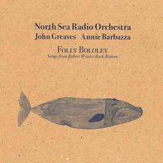 Folly Bololey - Songs from Robert Wyatt's Rock Bottom mp3 Live by North Sea Radio Orchestra, John Greaves & Annie Barbazza