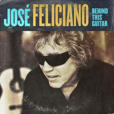 Behind This Guitar mp3 Album by José Feliciano