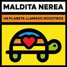 Un Planeta Llamado Nosotros mp3 Album by Maldita Nerea