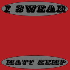 I Swear mp3 Album by Matt Kemp