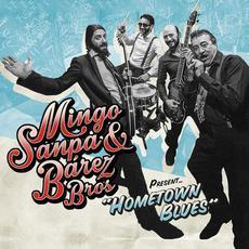 Hometown Blues mp3 Album by Mingo-Sanpa & Bárez Bros