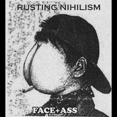 FACE+ASS mp3 Album by Rusting Nihilism
