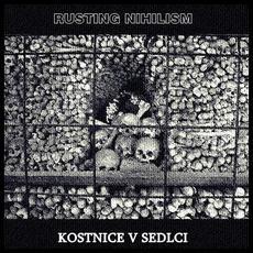 Kostnice V Sedlci mp3 Album by Rusting Nihilism