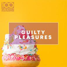 100 Greatest Guilty Pleasures: Cheesy Pop Hits mp3 Compilation by Various Artists