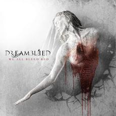 We All Bleed Red mp3 Album by Dreambleed
